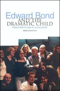 Edward Bond & The Dramatic Child